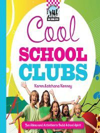 Cool School Spirit: Cool School Clubs, Karen Latchana Kenney