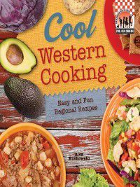 Cool USA Cooking: Cool Western Cooking, Alex Kuskowski