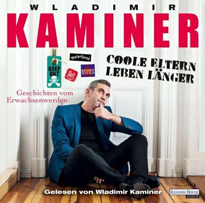 Coole Eltern leben länger, 2 Audio-CDs, Wladimir Kaminer