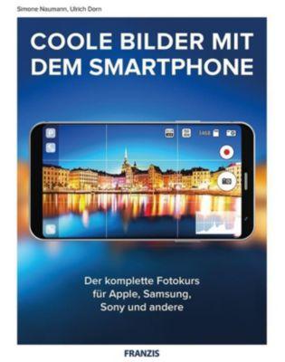 Coole Fotos mit dem Smartphone, Simone Naumann, Ulrich Dorn