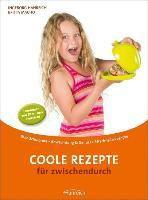 Coole Rezepte für zwischendurch, Ingeborg Hanreich, Britta Macho