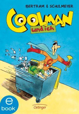 Coolman und ich Band 1: Coolman und ich, Rüdiger Bertram