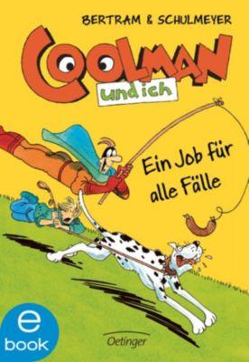 Coolman und ich Band 4: Ein Job für alle Fälle, Rüdiger Bertram