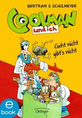 Coolman und ich Band 8: Geht nicht gibt s nicht, Rüdiger Bertram