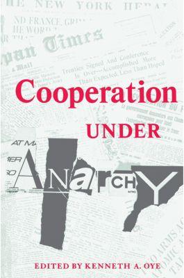 Cooperation under Anarchy, Kenneth A. Oye