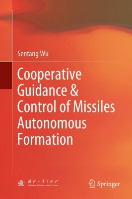 Cooperative Guidance & Control of Missiles Autonomous Formation, Sentang Wu