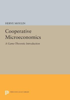 Cooperative Microeconomics, Hervé Moulin