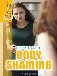 Coping: Coping with Body Shaming, Natalie Chomet