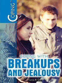 Coping: Coping with Breakups and Jealousy, Tamra Orr