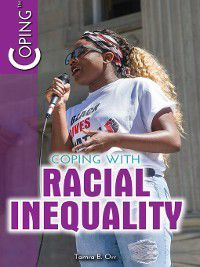 Coping: Coping with Racial Inequality, Tamra Orr