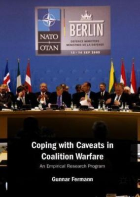 Coping with Caveats in Coalition Warfare, Gunnar Fermann