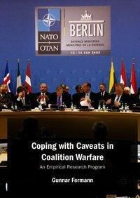 Coping with Caveats in Coalition Warfare, Gunnar Fermann