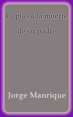 Coplas a la muerte de su padre, Jorge Manrique
