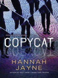 Copycat, Hannah Jayne