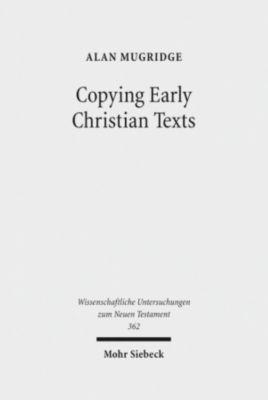 Copying Early Christian Texts, Alan Mugridge