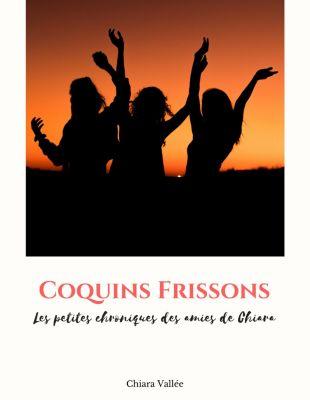 Coquins Frissons, Chiara Vallée