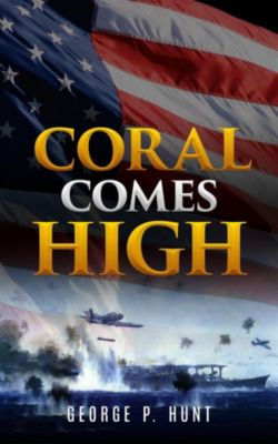 Coral Comes High (Annotated), George P. Hunt