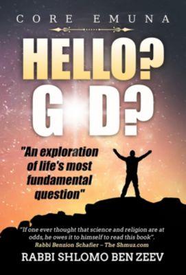 Core Emmuna: Hello? G-d?, Shlomo M Ben Zeev