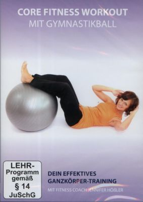 Core Fitness Workout - Ganzkörper-Training mit Gymnastikball, Fitness - Work Out