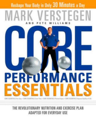 Core Performance Essentials, Mark Verstegen