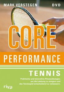 Core Performance - Tennis, Mark Verstegen