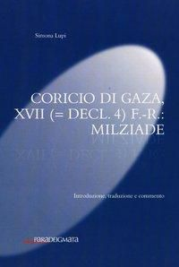Coricio di Gaza, XVII (= decl. 4) F.-R.: Milziade, Simona Lupi