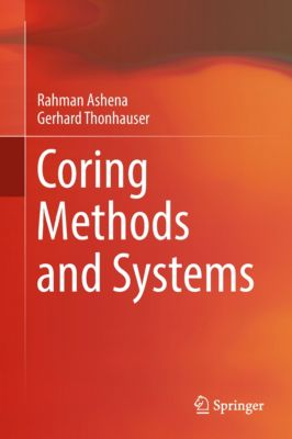 Coring Methods and Systems, Gerhard Thonhauser, Rahman Ashena