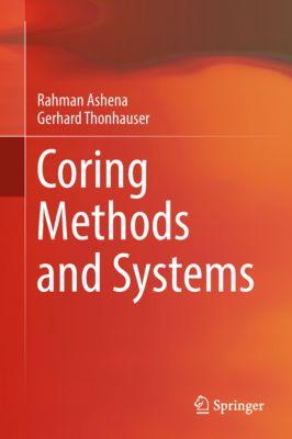 Coring Methods and Systems, Gerhard Thonhauser, Rahman Ashena