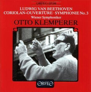 Coriolan-Ouvertüre/Sinfonie 3 Es-Dur Op.55, Klemperer, Wsy