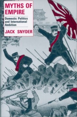 Cornell Studies in Security Affairs: Myths of Empire, Jack Snyder