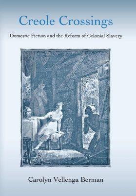 Cornell University Press: Creole Crossings, Carolyn Vellenga Berman