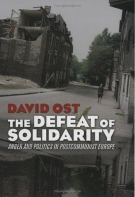 Cornell University Press: Defeat of Solidarity, David Ost