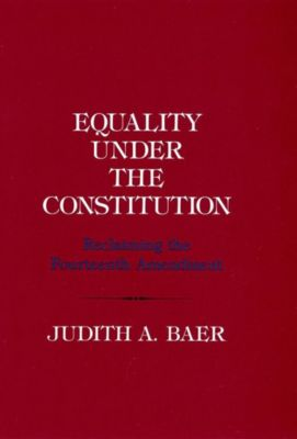 Cornell University Press: Equality under the Constitution, Judith A. Baer