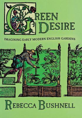 Cornell University Press: Green Desire, Rebecca Weld Bushnell