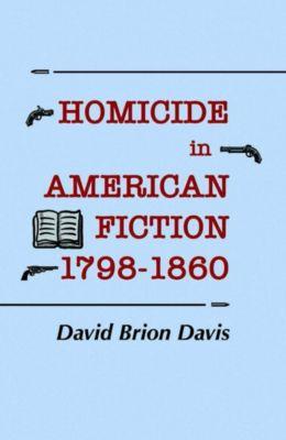 Cornell University Press: Homicide in American Fiction, 1798-1860, David Brion Davis