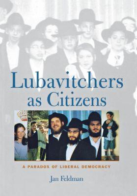 Cornell University Press: Lubavitchers as Citizens, Jan Feldman