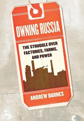 Cornell University Press: Owning Russia, Andrew Barnes