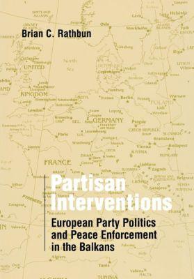 Cornell University Press: Partisan Interventions, Brian C. Rathbun