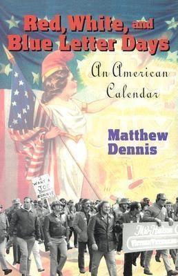 Cornell University Press: Red, White, and Blue Letter Days, Matthew Dennis