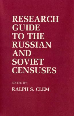 Cornell University Press: Research Guide to the Russian and Soviet Censuses