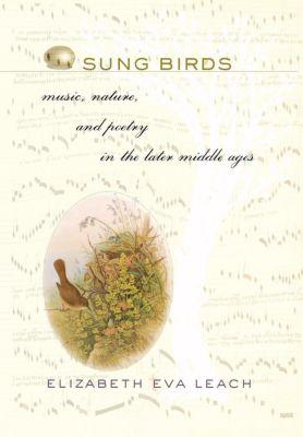 Cornell University Press: Sung Birds, Elizabeth Eva Leach