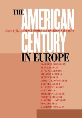 Cornell University Press: The American Century in Europe