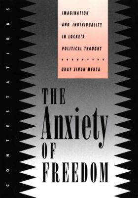 Cornell University Press: The Anxiety of Freedom, Uday Singh Mehta