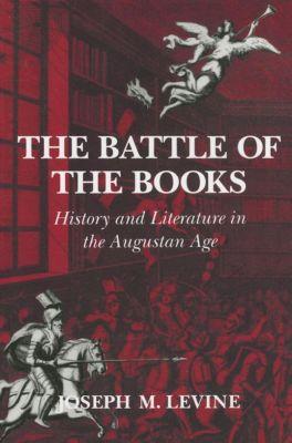 Cornell University Press: The Battle of the Books, Joseph M. Levine