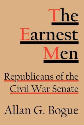 Cornell University Press: The Earnest Men, Allan G. Bogue