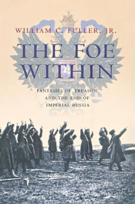 Cornell University Press: The Foe Within, William C. Fuller