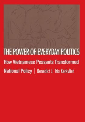 Cornell University Press: The Power of Everyday Politics, Benedict J. Tria Kerkvliet