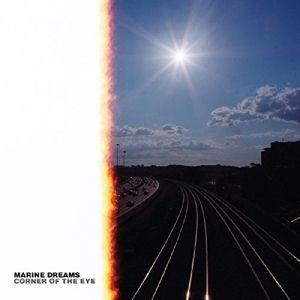 Corner Of The Eye (Vinyl), Marine Dreams