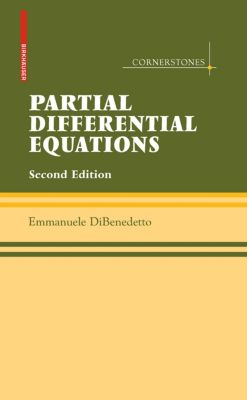 Cornerstones: Partial Differential Equations, Emmanuele DiBenedetto