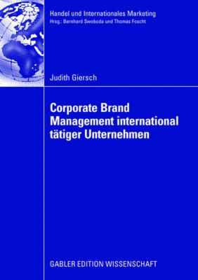 Corporate Brand Management international tätiger Unternehmen, Judith Giersch